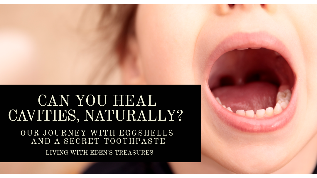 Can You Heal Cavities, Naturally? Part 1